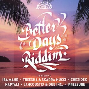 Better Days Riddim