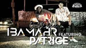 Iba Mahr feat. Patrice One World